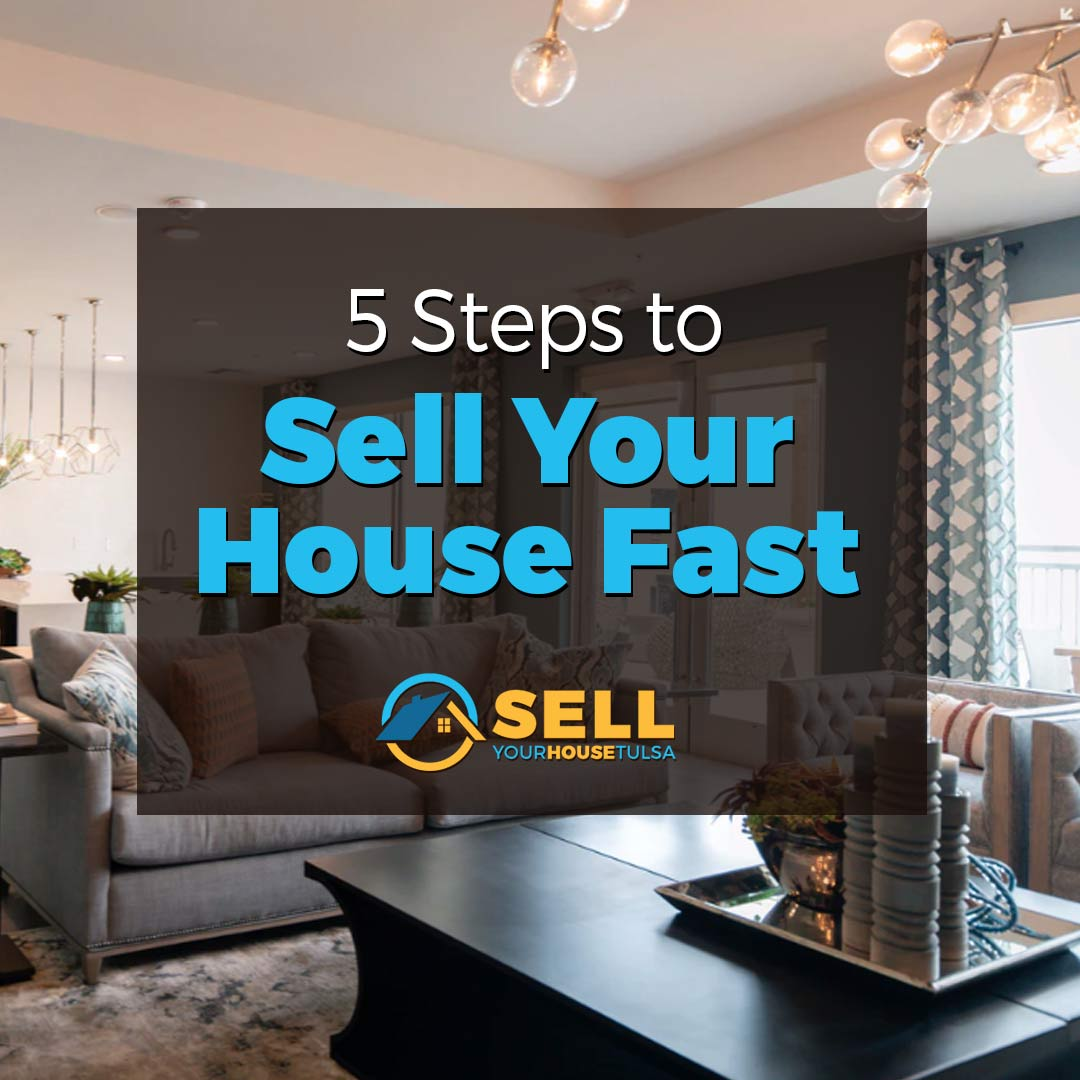 5 steps to sell house fast in Bixby