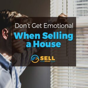 emotional when selling house