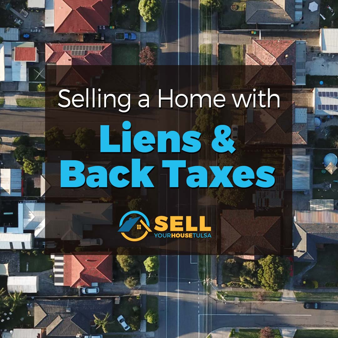 sell house with liens and back taxes oklahoma